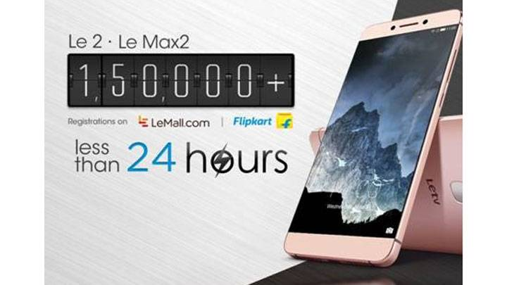 LeEco's Le 2 and Le Max2 create new flash sales registration record of 150,000 in first 24 hours